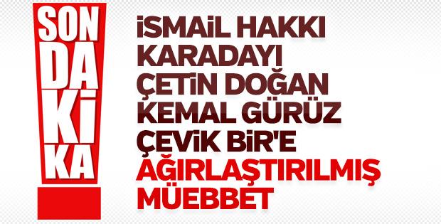 28 Şubat davasında hapse mahkum edilen isimler
