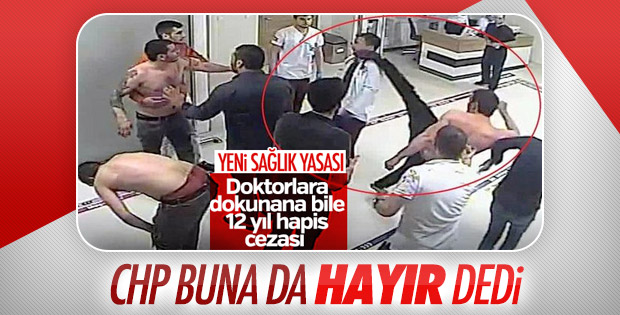 CHP, sağlıkta şiddet yasasına karşı çıktı