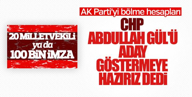 CHP'den Saadet Partisi'ne Abdullah Gül teklifi