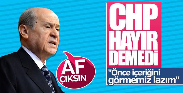 CHP, Bahçeli'nin af önerisini incelemek istiyor