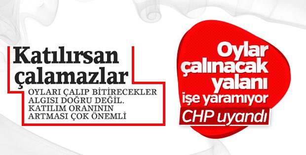 CHP oylar çalınacak yalanını bıraktı