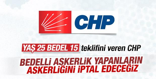Bedelli askerlik yapanlara CHP'den kötü haber