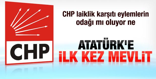 CHP Mustafa Kemal Atatürk için mevlit okutacak