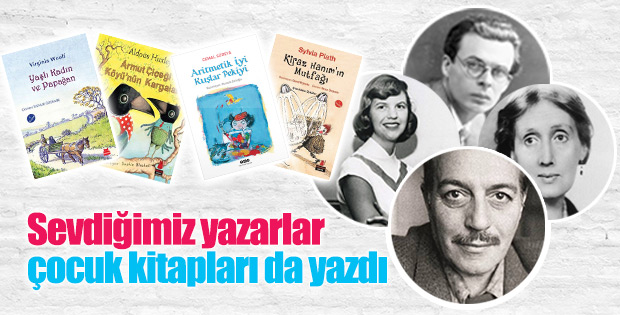 Sevdiğimiz yazarların çocuk kitapları