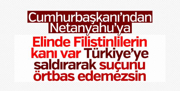 Erdoğan'dan Netanyahu'ya: Elinde Filistinlilerin kanı var