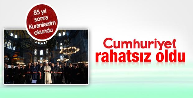 Cumhuriyet Ayasofya'da Kur'an okunmasından rahatsız oldu