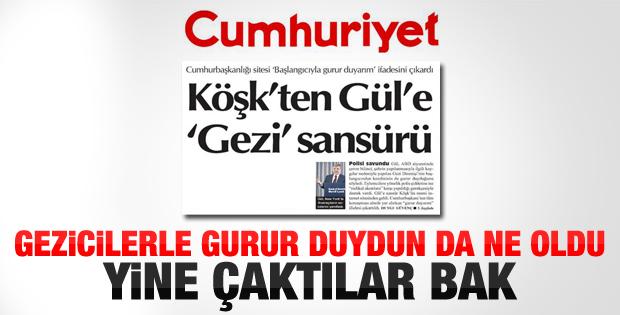 Cumhuriyet Abdullah Gül'e çaktı