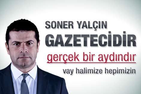 Cüneyt Özdemir'in Soner Yalçın yazısı