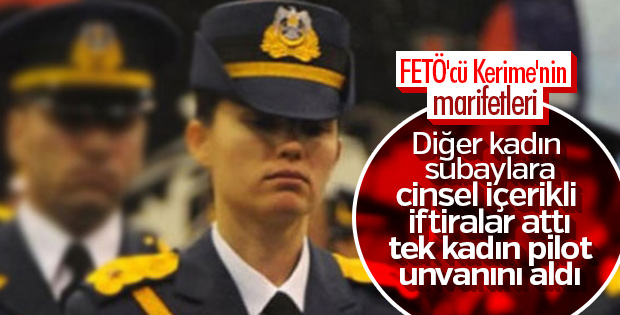 FETÖ'cü pilot Kerime Yıldırım'ın iftira tuzağı