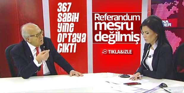 367 Sabih: Referandum meşru değil