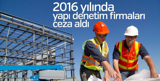 2016 yılında yapı denetim firmaları ceza aldı