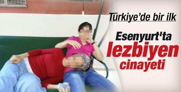 İstanbul'da lezbiyen aşık cinayeti