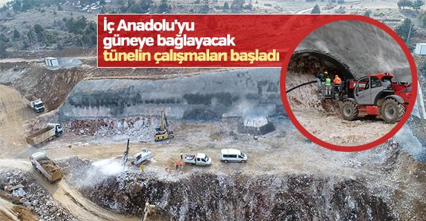 İç Anadolu'yu güneye bağlayacak tünelin çalışmaları başladı