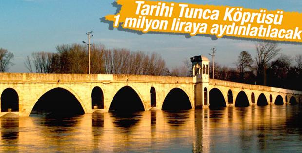 Tarihi Tunca Köprüsü 1 milyon liraya aydınlatılacak