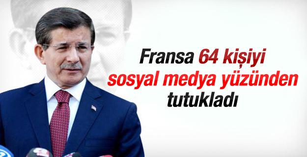 Davutoğlu: Fransa 64 kişiyi sosyal medya yüzünden tutukladı