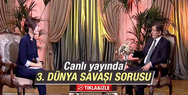 Başbakan Davutoğlu'na 3. dünya savaşı sorusu