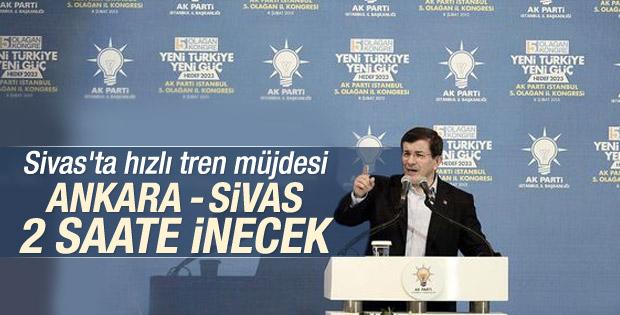 Başbakan Davutoğlu'ndan Sivas'a hızlı tren müjdesi
