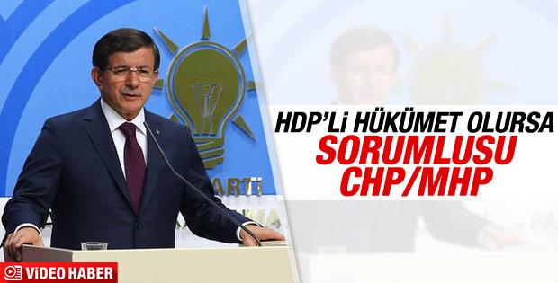 Davutoğlu: HDP ile hükümet olursa sebebi MHP ve CHP'dir