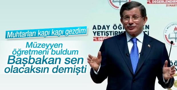 Davutoğlu: Öğretmenim Başbakan sen olacaksın demişti