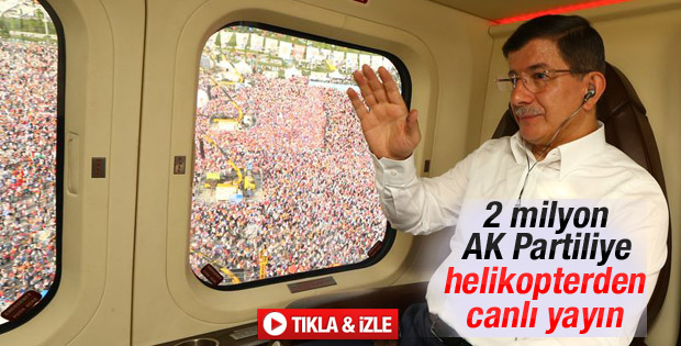 Davutoğlu helikopterde canlı yayın yaptı