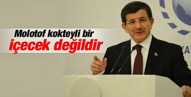 Başbakan Davutoğlu: Molotof kokteyli bir içecek değildir