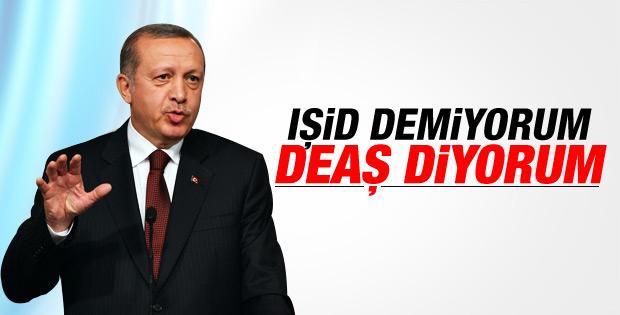 Erdoğan: IŞİD'e neden DEAŞ diyorum