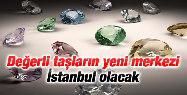 İstanbul değerli taşların kesilme merkezi olacak