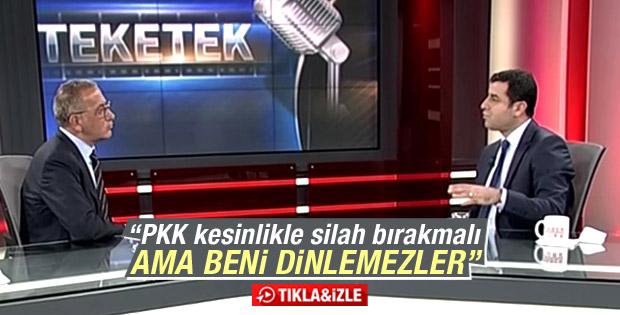 Selahattin Demirtaş: PKK'ya çağrı yapsam da beni dinlemez