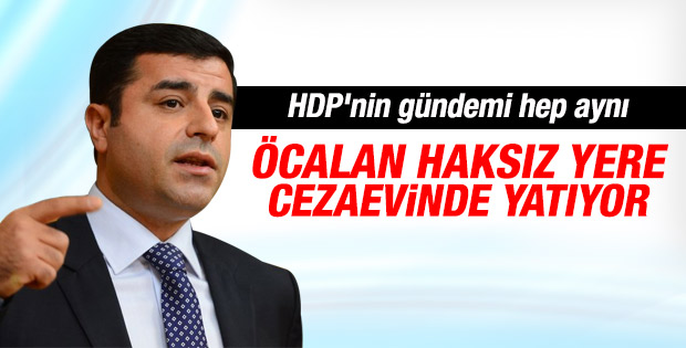 Demirtaş: Öcalan haksız yere cezaevinde yatıyor