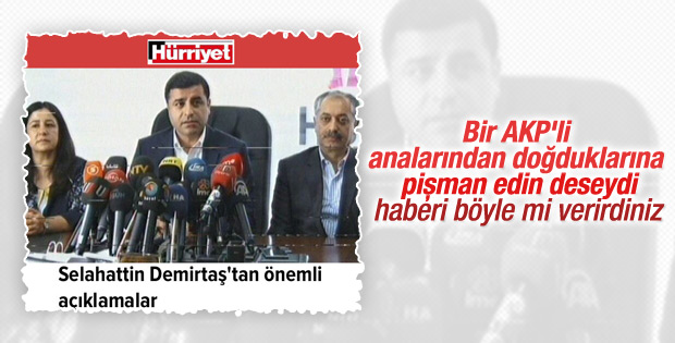 Hürriyet Demirtaş'ın sözlerini görmezden geldi