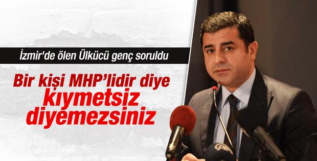 Demirtaş Fırat Çakıroğlu'nun ölümü hakkında konuştu