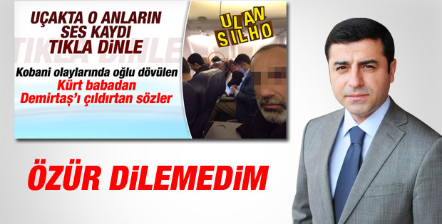 Selahattin Demirtaş: O vatandaştan özür dilemedim