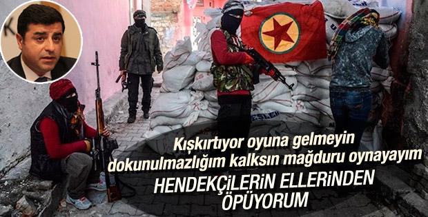 Selahattin Demirtaş'tan hendek kazanlara övgü