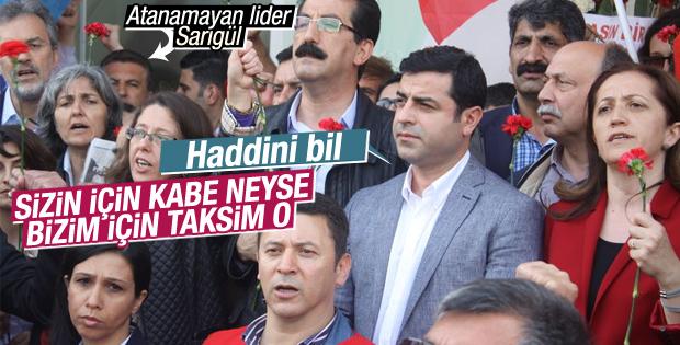 Selahattin Demirtaş'tan Taksim-Kabe benzetmesi