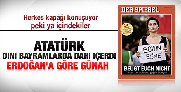 Der Spiegel: Atatürk içerdi Erdoğan'a göre günah