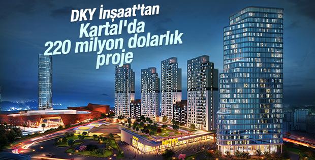 DKY İnşaat'tan Kartal'da 220 milyon dolarlık proje