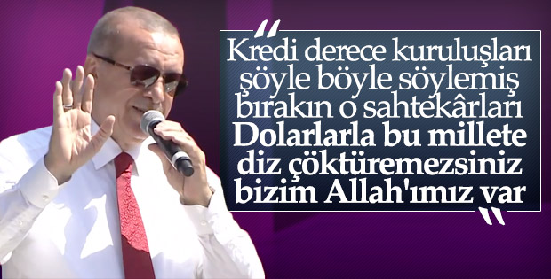 Erdoğan'dan kredi derece kuruluşlarına: Sahtekârlar