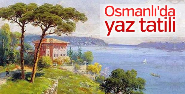 Yazlık kültürü Osmanlı'da başladı