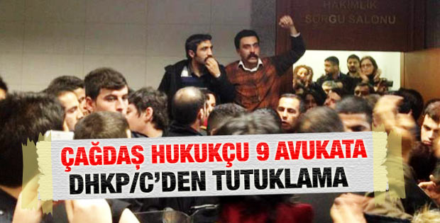 ÇHD Başkanı dahil 9 avukata DHKP/C tutuklaması