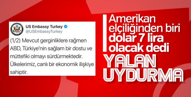 ABD Büyükelçiliği: 'Dolar 7 lira olacak' ifadesi yalan