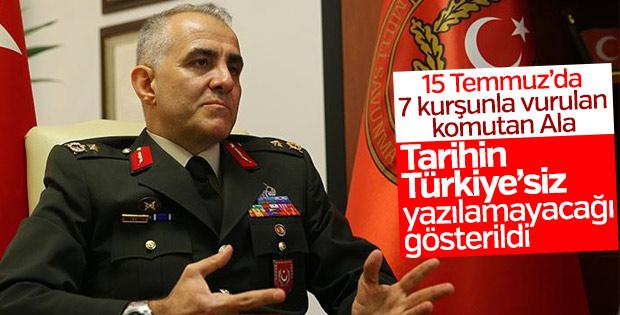 Komutan Ala: Milletimiz tüm dünyaya mesaj verdi
