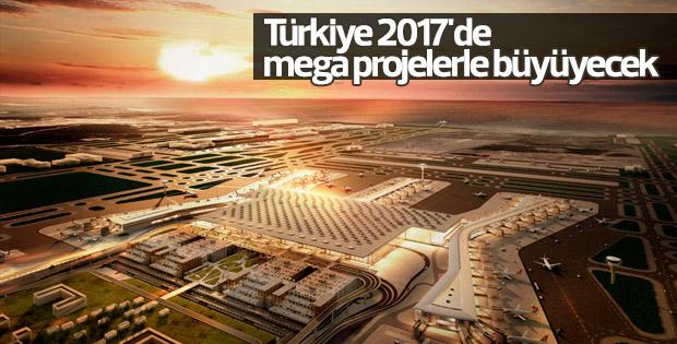 Türkiye mega projelerle daha da büyüyecek