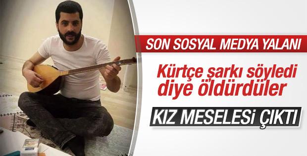 Kürtçe şarkı söyledi diye öldürüldü yalanı