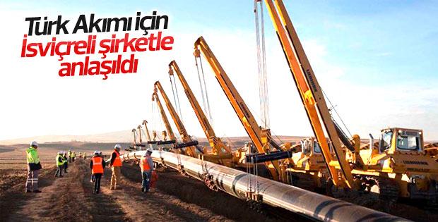 Türk Akımı için İsviçreli şirketle anlaşıldı