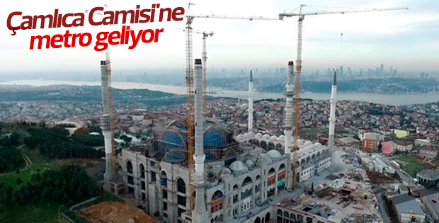 Çamlıca Camisi'ne ulaşım metroyla sağlanacak