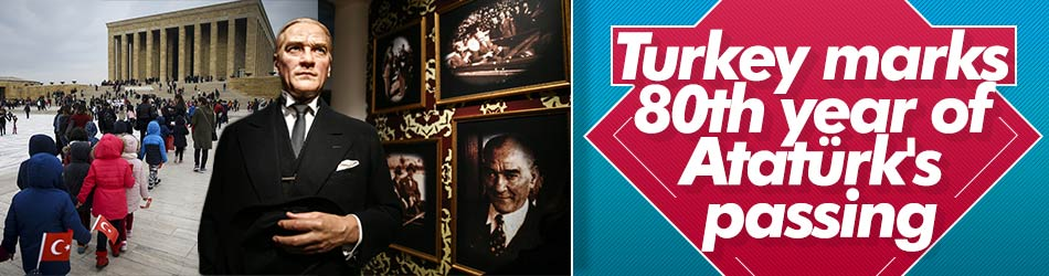 Turkey remembered Ataturk on 80th anniversary of his death