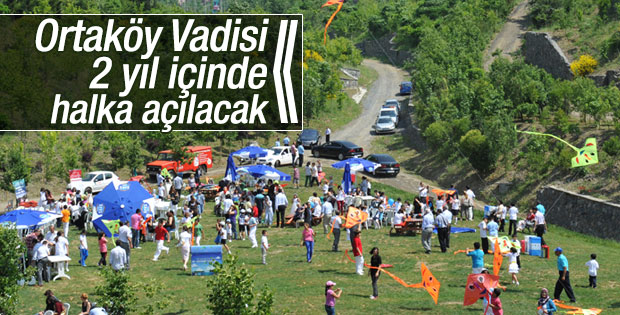 Ortaköy Vadisi halka açılacak