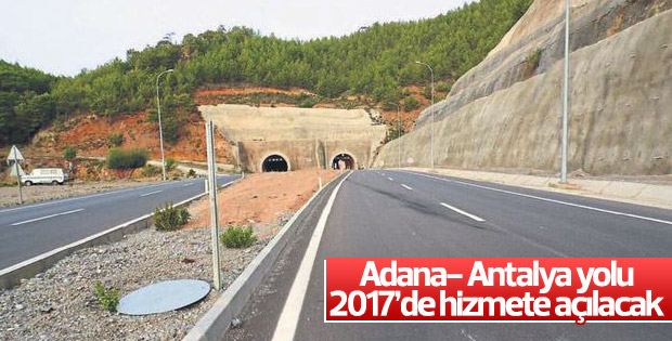 Adana-Antalya yolu 1 yılda bitirilecek