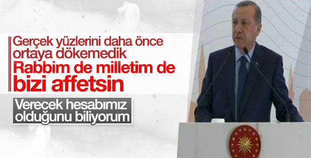 Erdoğan: Rabbim ve milletim bizi affetsin