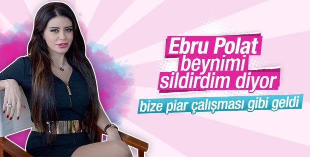 Ebru Polat beynini sildiriyor